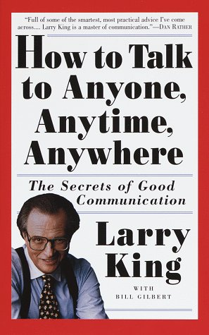 How to Talk to Anyone, Anytime, Anywhere: The Secrets of Good Communication 9780517884539