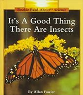 It's a Good Thing There Are Insects 1663170