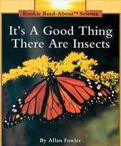 It's a Good Thing There Are Insects 1671361