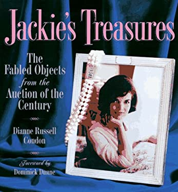 Jackie's Treasures: The Fabled Objects from the Auction of the Century 9780517708323