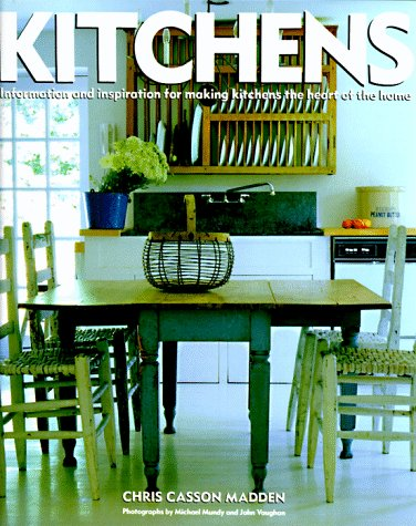 Kitchens: Information & Inspiration for Making the Kitchen the Heart of the Home 9780517581605