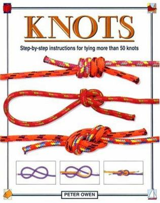 Knots: Step-By-Step Instructions for Tying More Than 50 Knots 9780517225332