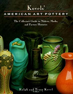 Kovels' American Art Pottery: The Collector's Guide to Makers, Marks, and Factory Histories 9780517580127