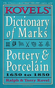 Kovels' Dictionary of Marks -- Pottery and Porcelain: 1650 to 1850 9780517701379