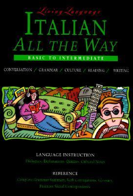 Living Language Italian All the Way Manual: Learn at Home or on the Go 9780517583760
