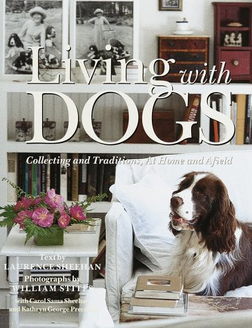 Living with Dogs: Collections and Traditions, at Home and Afield 9780517708750