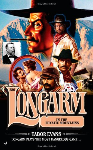 Longarm #386: Longarm in the Lunatic Mountains 9780515148817