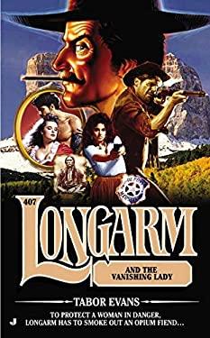 Longarm #407: Longarm and the Vanishing Lady 9780515151121