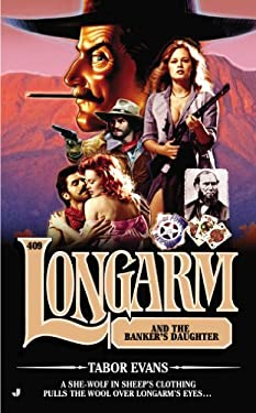 Longarm 409: Longarm and the Banker's Daughter 9780515151213