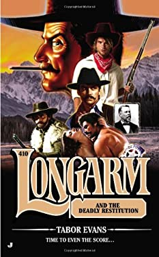 Longarm #410: Longarm and the Deadly Restitution 9780515151275