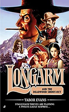 Longarm #411: Longarm and the Deadwood Shoot-Out 9780515153057