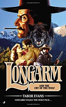 Longarm #412: Longarm and the Cry of the Wolf 9780515153064