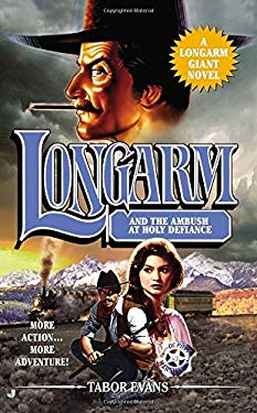 Longarm Giant #30: Longarm and the Ambush at Holy Defiance 9780515153538