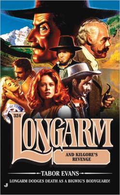 Longarm and Kilgore's Revenge 9780515140309