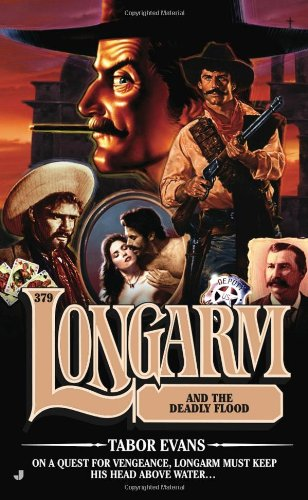 Longarm and the Deadly Flood 9780515148107