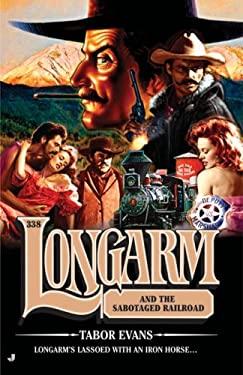 Longarm and the Sabotaged Railroad 9780515142433