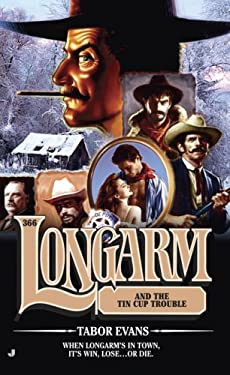 Longarm and the Tin Cup Trouble 9780515146271