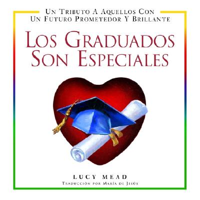Los Graduados Son Especiales: Un Tributo a Aquellos Con Un Futuro Prometedor y Brillante 9780517221860