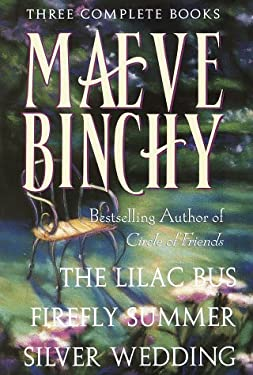 Maeve Binchy: Three Complete Books: The Lilac Bus; Firefly Summer; Silver Wedding 9780517148648