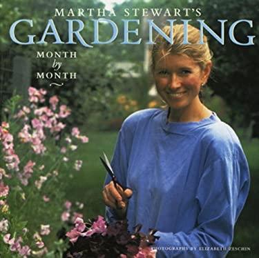 Martha Stewart's Gardening: Month by Month 9780517574133