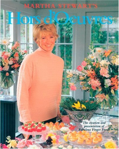 Martha Stewart's Hors D'Oeuvres: The Creation and Presentation of Fabulous Finger Foods 9780517589502