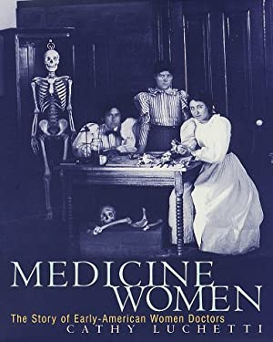 Medicine Women: The Story of Early-American Women Doctors 9780517598481