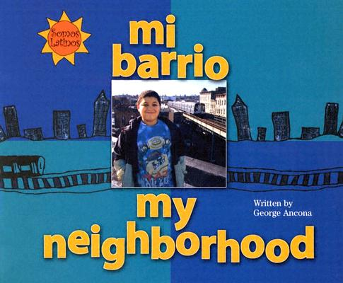 Mi Barrio/My Neighborhood 9780516250649