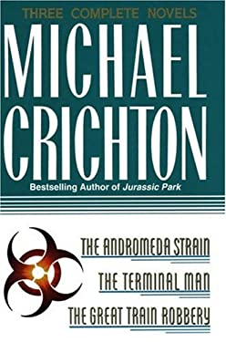 Michael Crichton: Three Complete Novels: The Andromeda Strain; The Terminal Man; The Great Train Robbery 9780517084793
