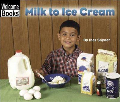 Milk to Ice Cream 9780516243603