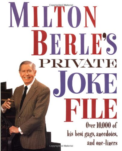 Milton Berle's Private Joke File: Over 10,000 of His Best Gags, Anecdotes, and One-Liners 9780517587164