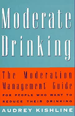 Moderate Drinking: The Moderation Management Guide for People Who Want to Reduce Their Drinkin G 9780517886564