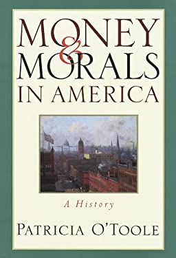 Money and Morals in America: A History 9780517586938