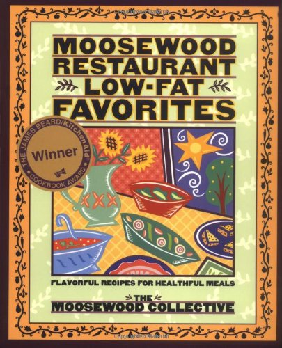 Moosewood Restaurant Low-Fat Favorites: Flavorful Recipes for Healthful Meals 9780517884942