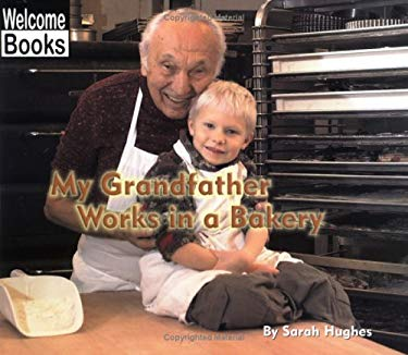 My Grandfather Works in a Bakery 9780516295756
