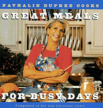 Nathalie Dupree Cooks Great Meals for Busy Days 9780517597347