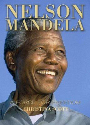 Nelson Mandela: A Force for Freedom 9780517228111