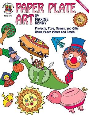 Paper Plate Art, Grades K - 6 9780513021044