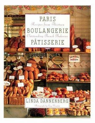 Paris Boulangerie-Patisserie: Recipes from Thirteen Outstanding French Bakeries 9780517224908