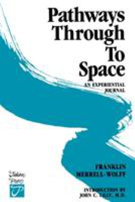 Pathways Through to Space: A Personal Record of Transformation in Consciousness 9780517527771