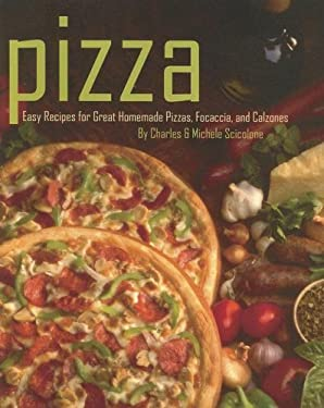 Pizza: Easy Recipes for Great Homemade Pizzas, Focaccia, and Calzones 9780517229316