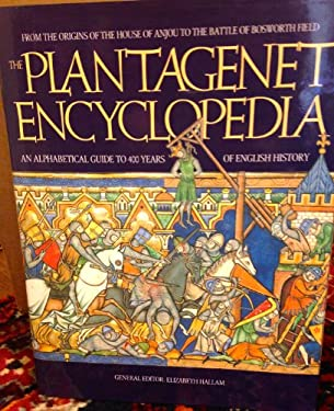 Plantagenet Encyclopedia: An Alphabetic Guide to 400 Years of English History 9780517140819
