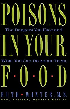 Poisons in Your Food: The Dangers You Face and What You Can Do about Them 9780517576816