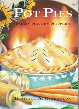 Pot Pies: Forty Savory Suppers 9780517585733