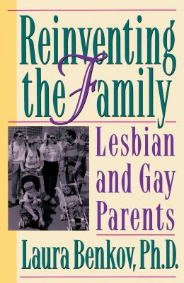 Reinventing the Family: The Emerging Story of Lesbian and Gay Parents 9780517884867