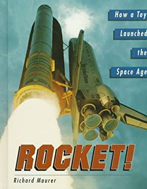 Rocket! How a Toy Launched the Space Age 9780517596296