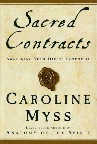 Sacred Contracts: Awakening Your Divine Potential 9780517703922