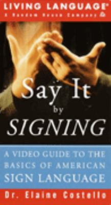 Say It by Signing: Conversing in American Sign Language 9780517560983