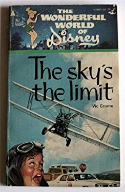 Sky's the Limit: From the Walt Disney Productions' Film Based on the Story by Larry Lenville