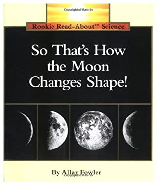 So That's How the Moon Changes Shape! 9780516049175