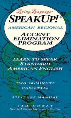 Speak Up!(r): American Regional Accent Elimination Program: Learn to Speak Standard American English 9780517592311